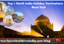 Top 5 North India Holiday Destinations You Must Visit